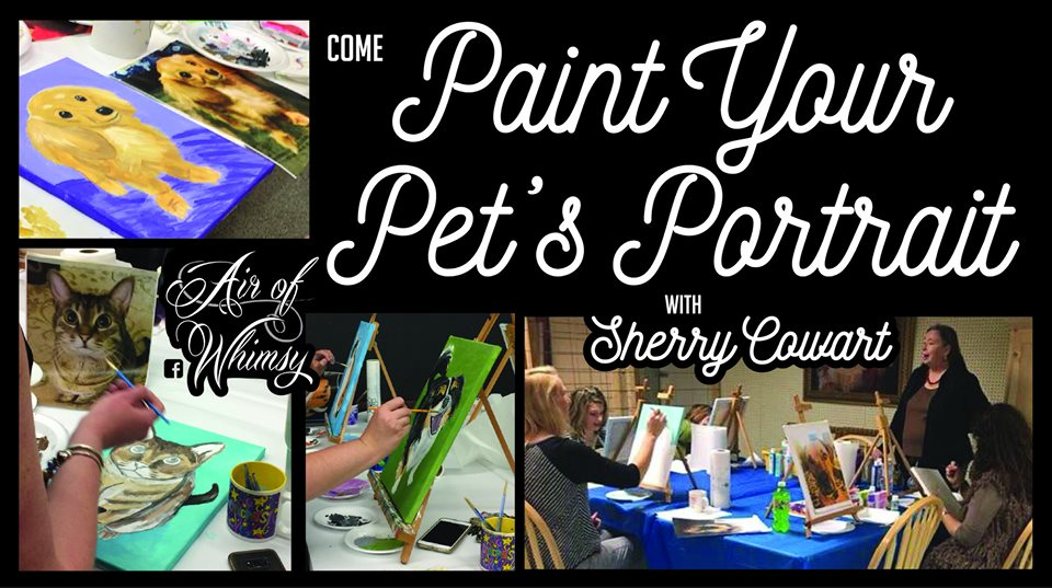 Paint Your Pet's Portrait Class Hosted by Sherry Cowart